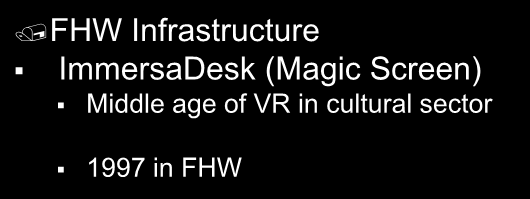 FHW Infrastructure ImmersaDesk (Magic Screen)