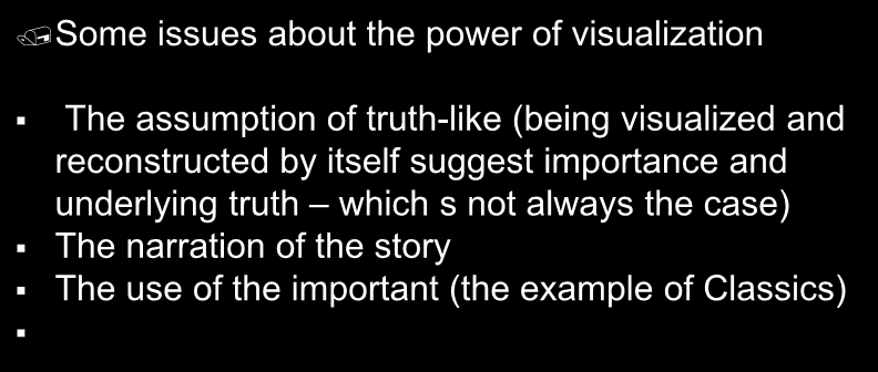 Some issues about the power of visualization The assumption of truth-like (being visualized and reconstructed by itself suggest
