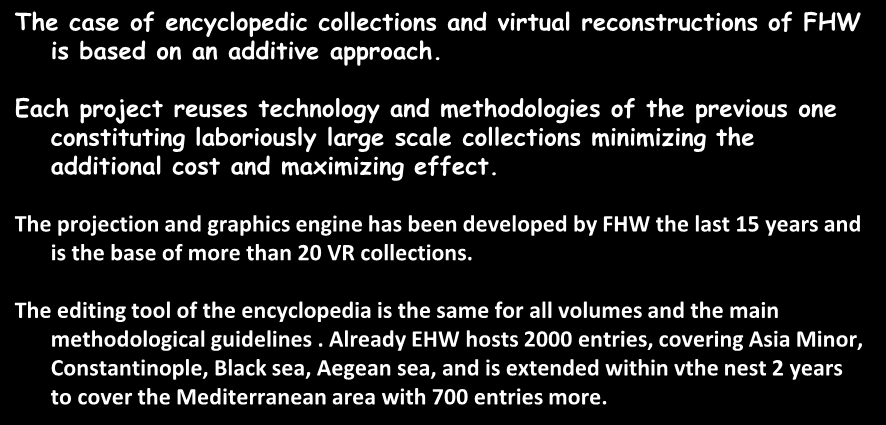 Accumulative approach: nothing is created from nothing. The case of encyclopedic collections and virtual reconstructions of FHW is based on an additive approach.