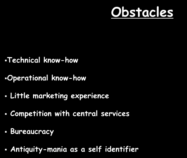 Obstacles Technical know-how Operational know-how Little marketing experience