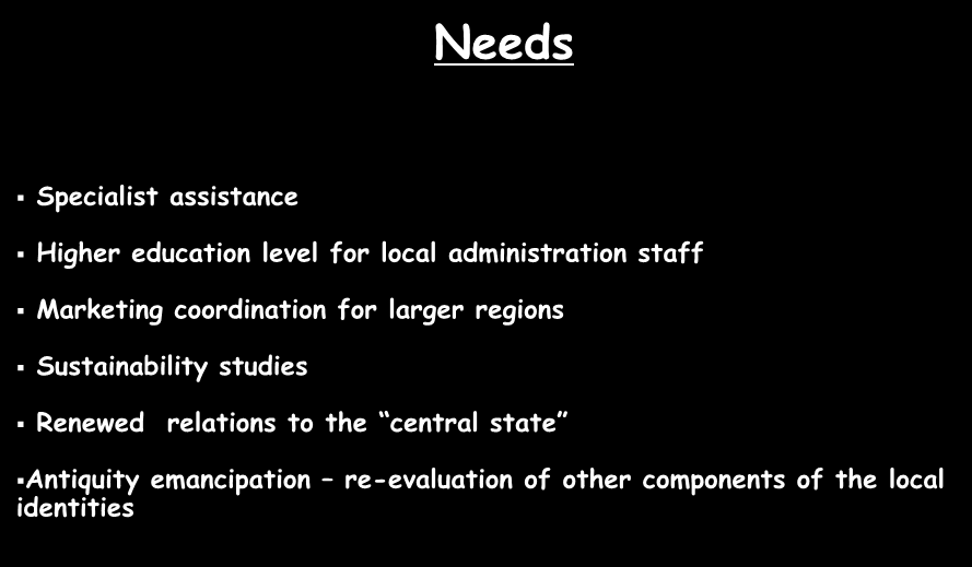 Needs Specialist assistance Higher education level for local administration staff Marketing coordination for larger regions
