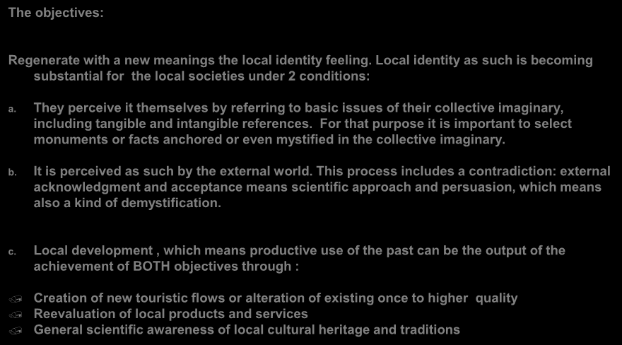 Culture as a local development power motor. The objectives: Regenerate with a new meanings the local identity feeling.