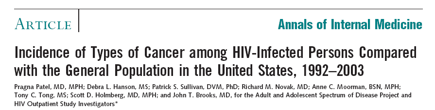 Results: The incidence of the following types of non AIDS-defining cancer was significantly higher in the HIV-infected population than in the general population: anal (SRR, 42.9 [95% CI, 34.1 to 53.