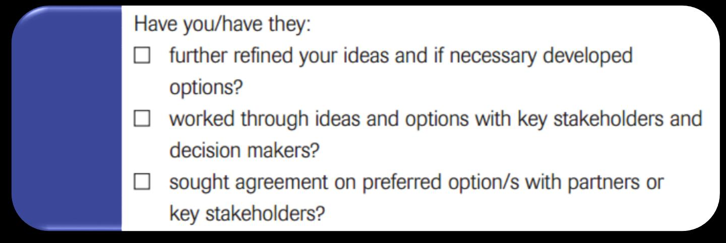 Step 8: What are your ideas and options? Consider options by 1. Developing ideas 2.