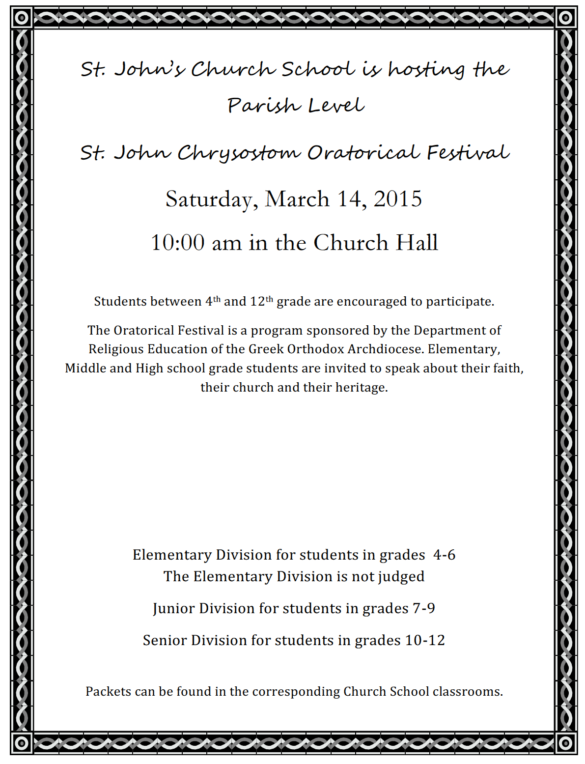 Students between 4th and 12th grade are encouraged to participate. The Oratorical Festival is a program sponsored by the Department of Religious Education of the Greek Orthodox Archdiocese.