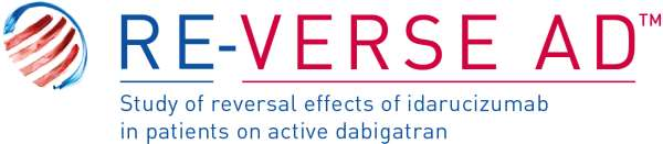 RE-VERSE AD is the first patient trial of a NOAC reversal agent Patient study RE-VERSE AD will evaluate reversal of the anticoagulant effects of dabigatran with idarucizumab in: Bleeding patients