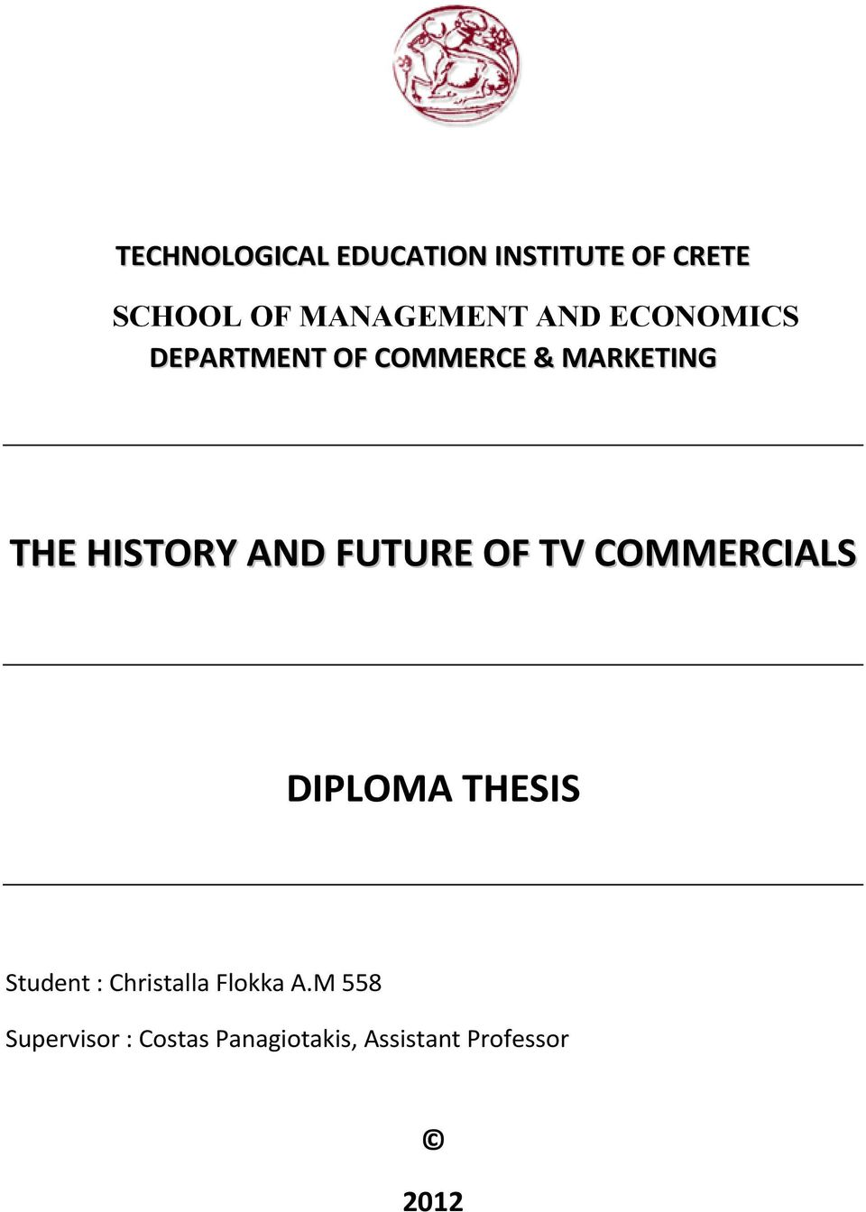FUTURE OF TV COMMERCIALS DIPLOMA THESIS Student : Christalla