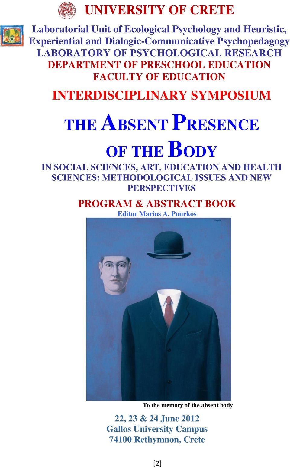 PRESENCE OF THE BODY IN SOCIAL SCIENCES, ART, EDUCATION AND HEALTH SCIENCES: METHODOLOGICAL ISSUES AND NEW PERSPECTIVES PROGRAM &