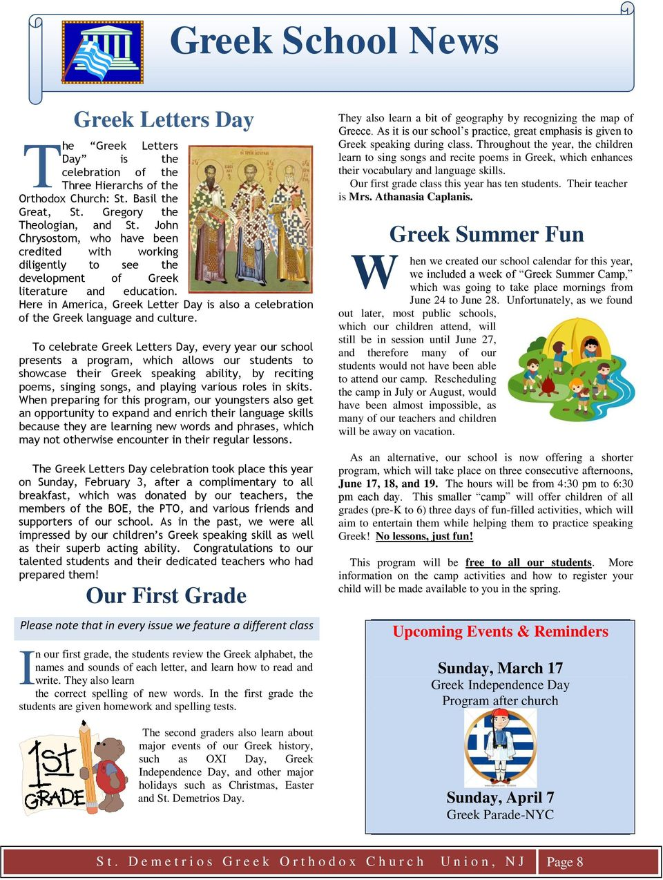 Here in America, Greek Letter Day is also a celebration of the Greek language and culture.