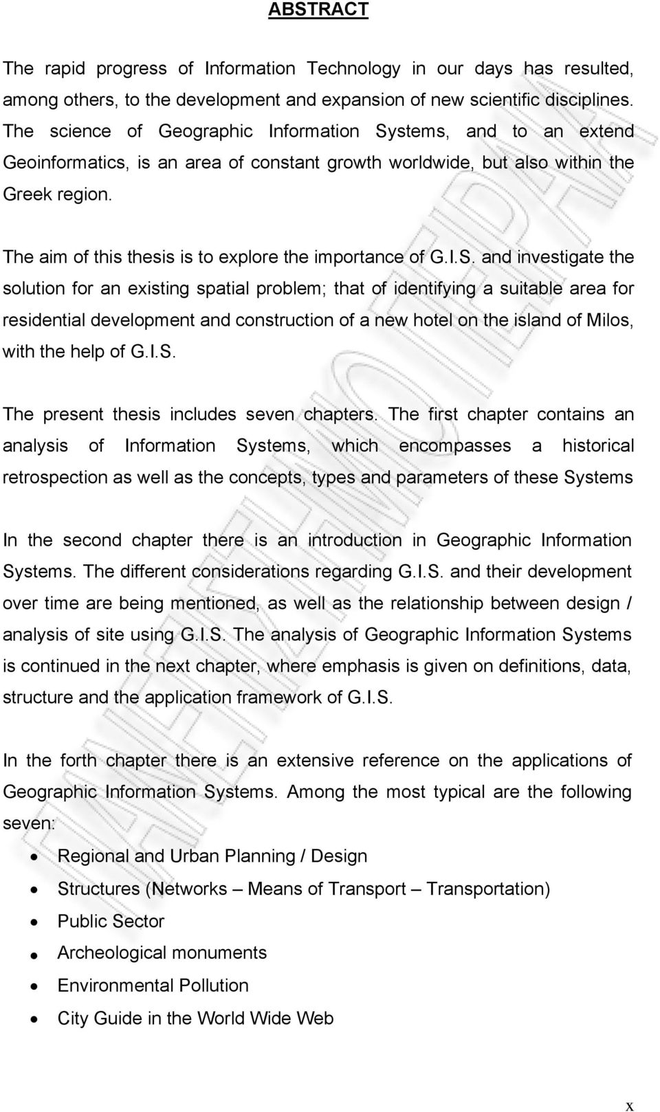 The aim of this thesis is to explore the importance of G.I.S.