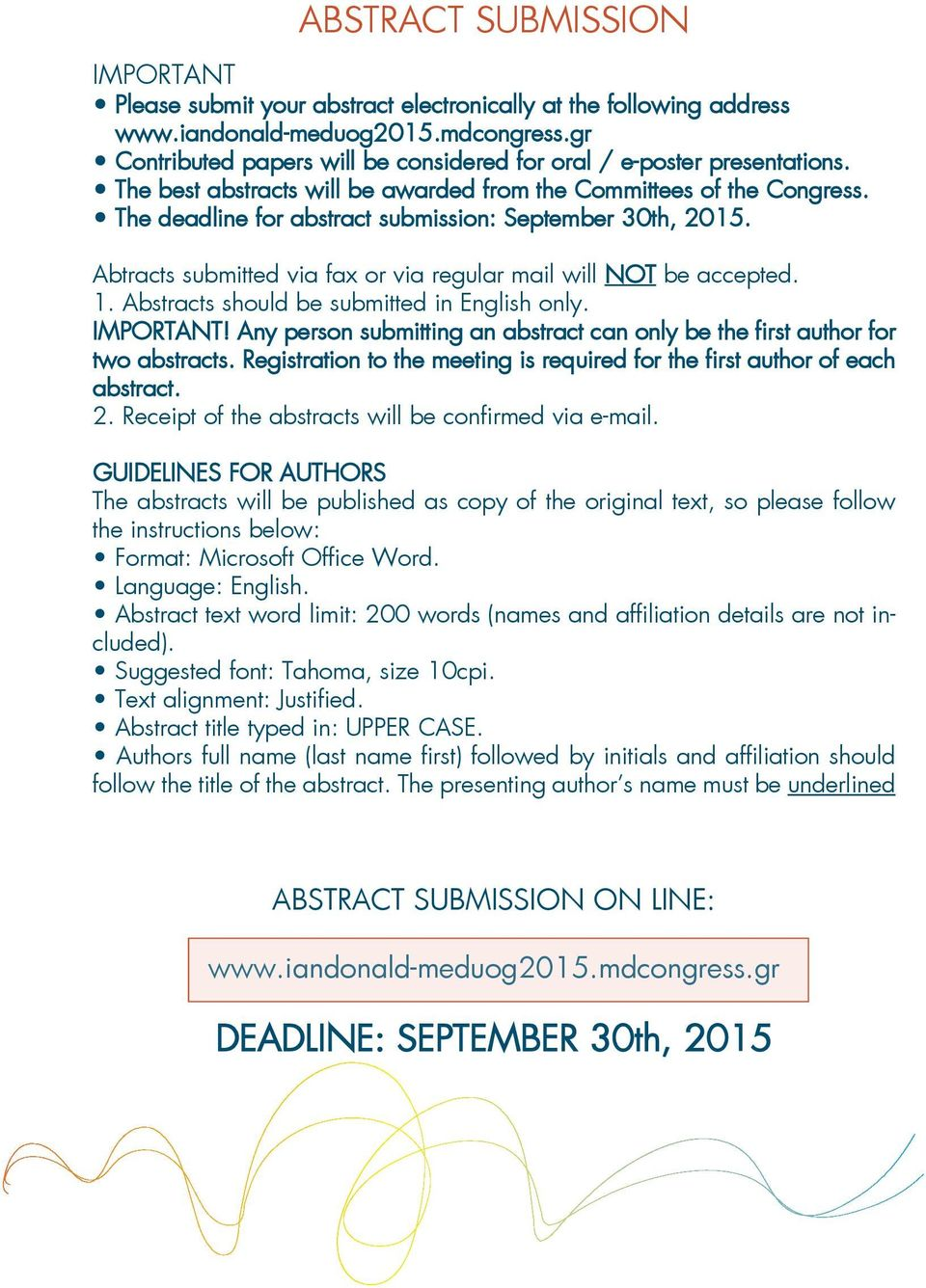 The deadline for abstract submission: September 30th, 2015. Abtracts submitted via fax or via regular mail will NOT be accepted. 1. Abstracts should be submitted in English only. IMPORTANT!
