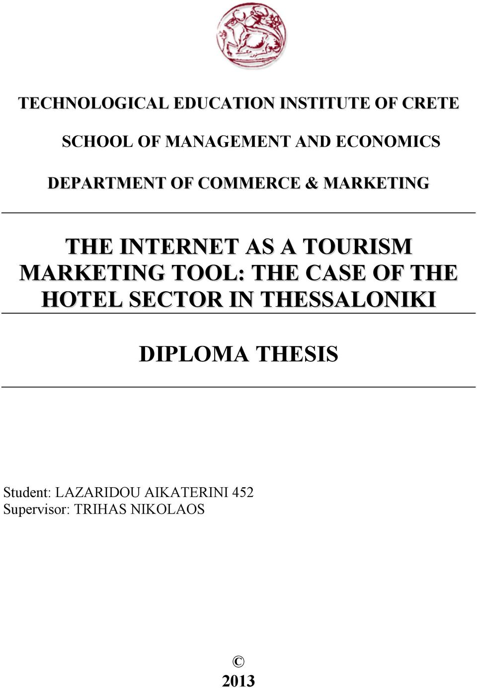 MARKETING TOOL: THE CASE OF THE HOTEL SECTOR IN THESSALONIKI DIPLOMA