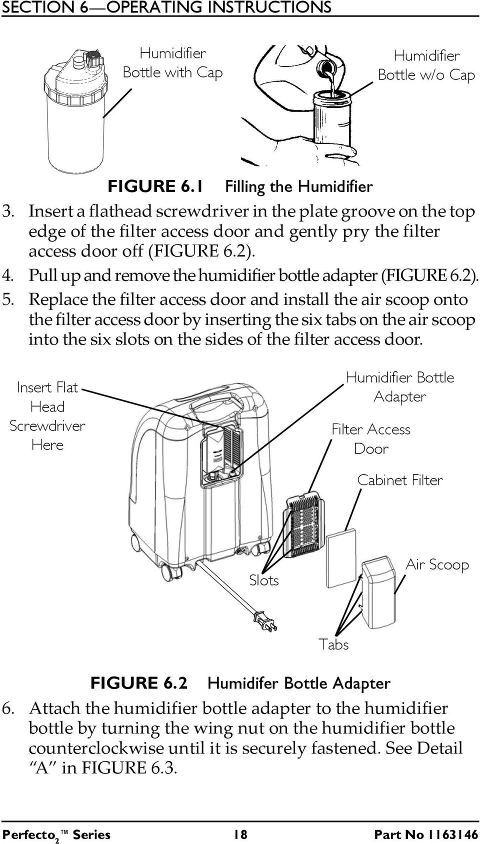 Pull up and remove the humidifier bottle adapter (FIGURE 6.2). 5.