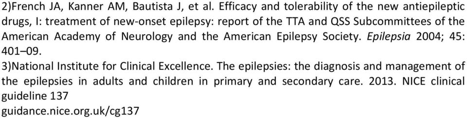 Subcommittees of the American Academy of Neurology and the American Epilepsy Society. Epilepsia 2004; 45: 401 09.