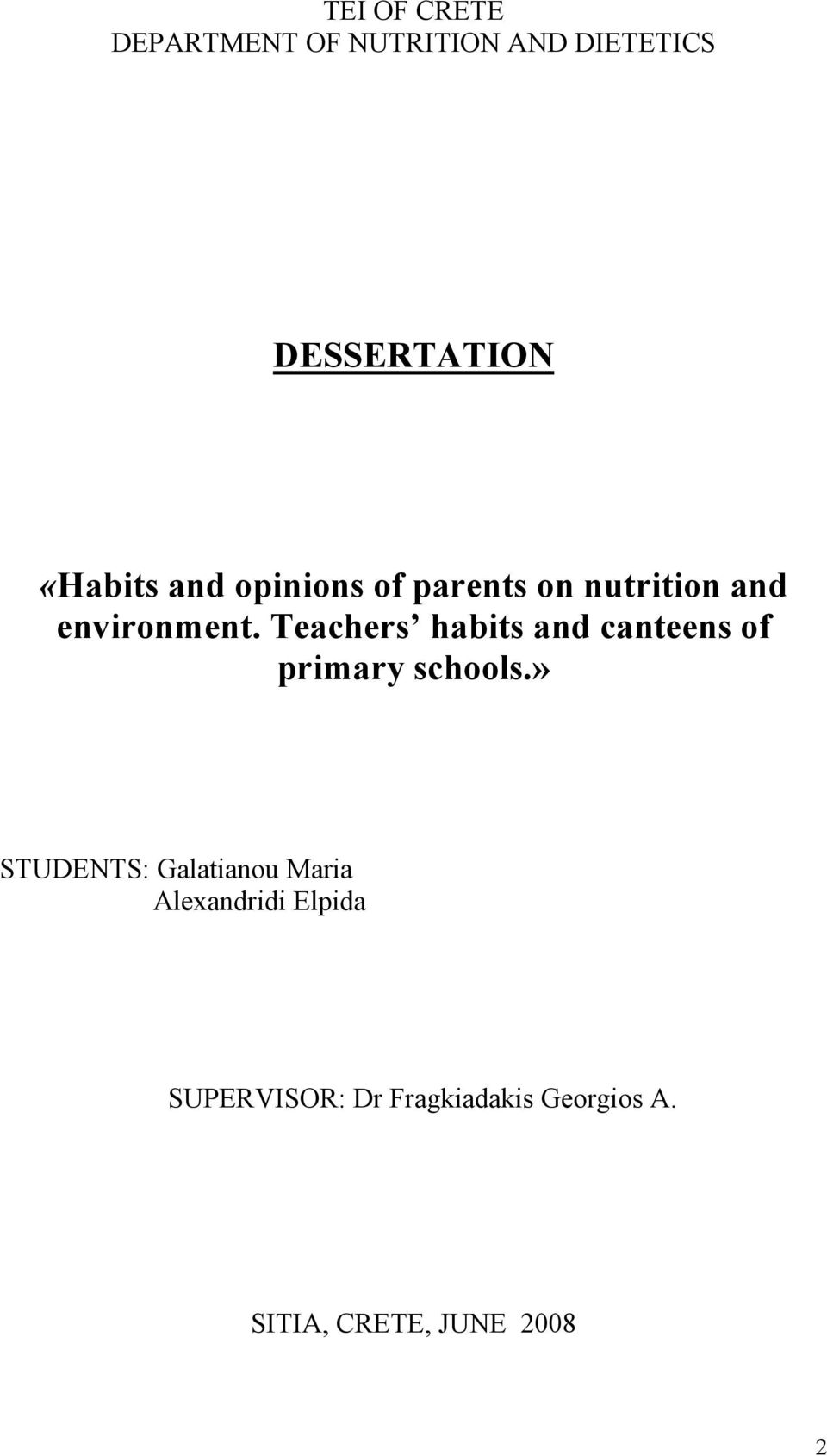 Teachers habits and canteens of primary schools.
