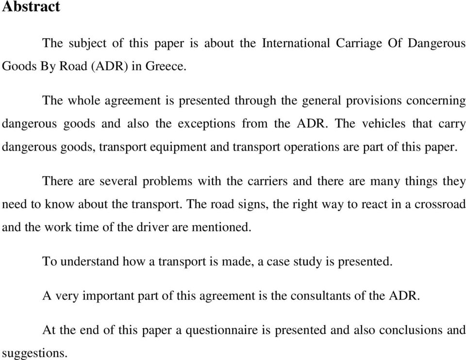 The vehicles that carry dangerous goods, transport equipment and transport operations are part of this paper.
