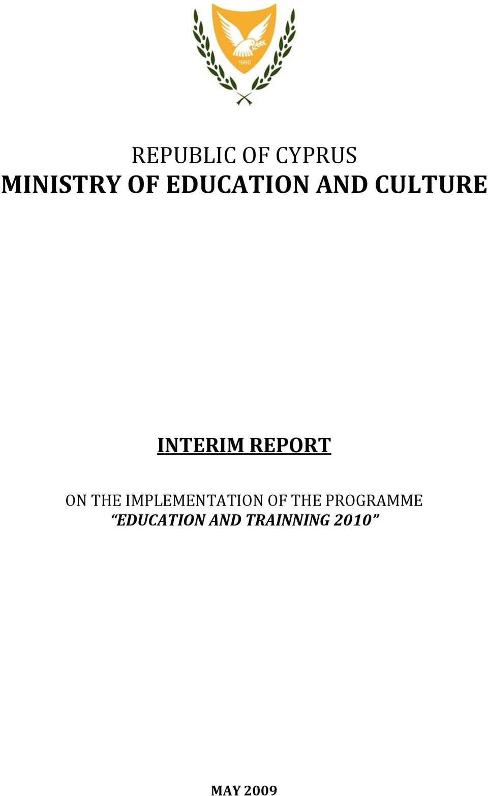 REPORT ON THE IMPLEMENTATION OF THE