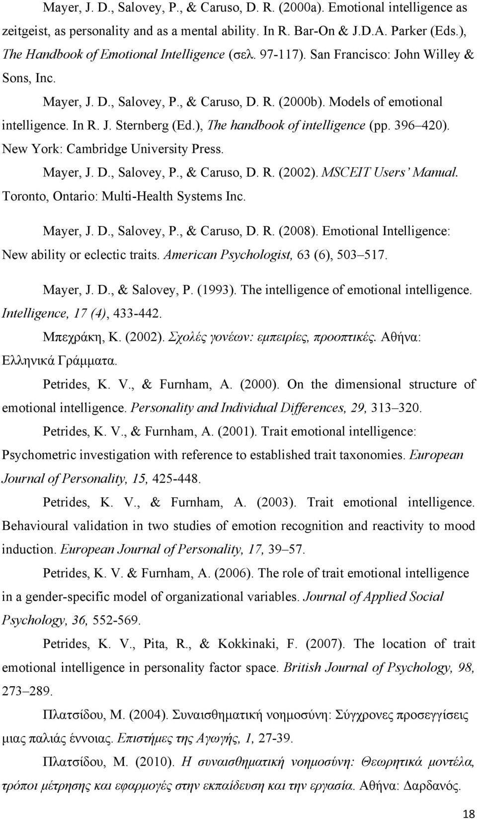 ), The handbook of intelligence (pp. 396 420). New York: Cambridge University Press. Mayer, J. D., Salovey, P., & Caruso, D. R. (2002). MSCEIT Users Manual. Toronto, Ontario: Multi-Health Systems Inc.