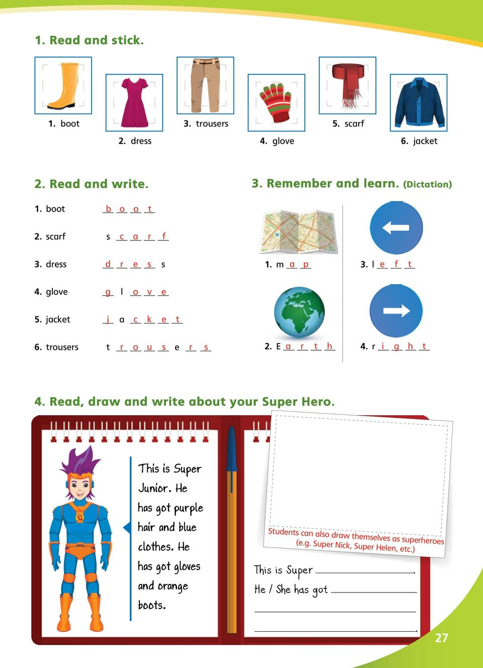 trousers t _ r _ o _ u _ s e _ r _ s 2. E _ a _ r _ t _ h 4. r _ i _ g _ h _ t 4. Read, draw and write about your Super Hero. This is Super Junior.