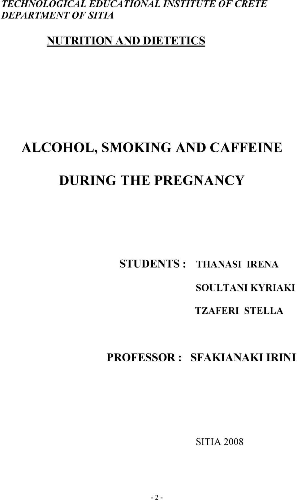 DURING THE PREGNANCY STUDENTS : THANASI IRENA SOULTANI