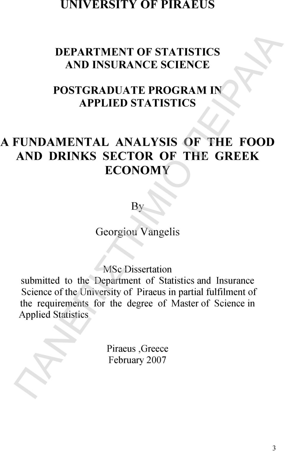 submitted to the Department of Statistics and Insurance Science of the University of Piraeus in partial