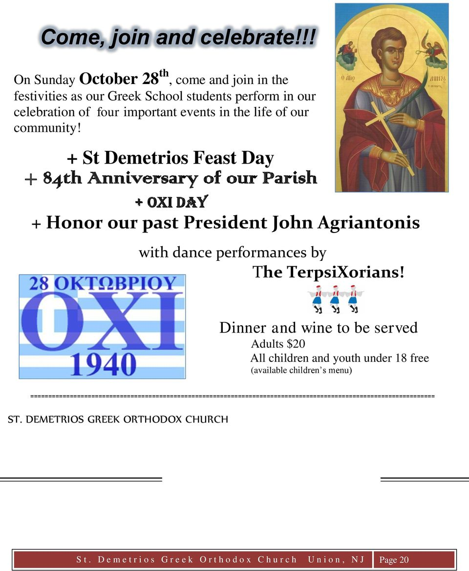 + St Demetrios Feast Day + 84th Anniversary of our Parish + OXI Day + Honor our past President John Agriantonis with dance performances by The TerpsiXorians!