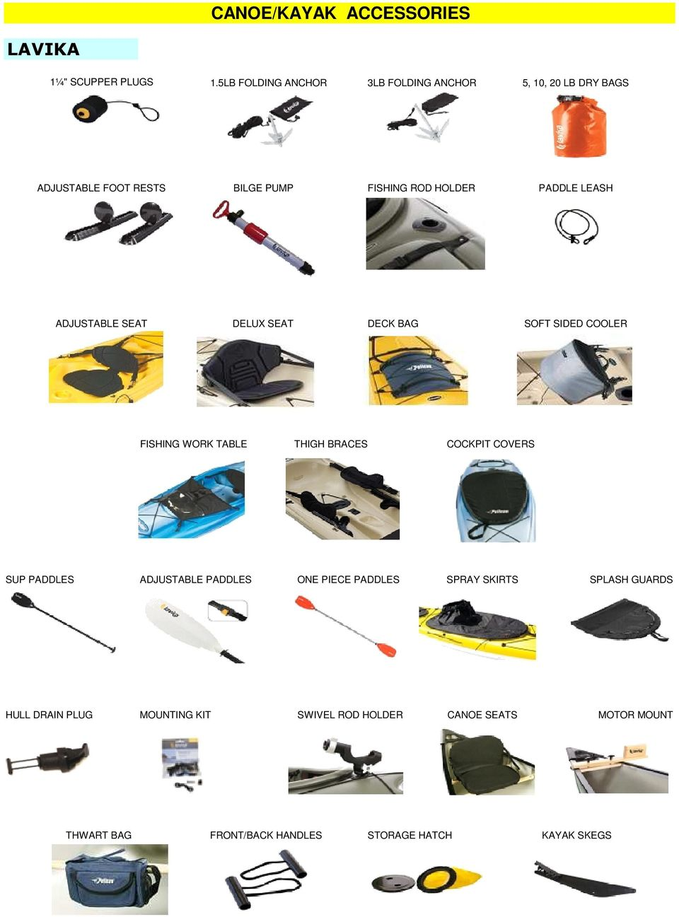 LEASH ADJUSTABLE SEAT DELUX SEAT DECK BAG SOFT SIDED COOLER FISHING WORK TABLE THIGH BRACES COCKPIT COVERS SUP PADDLES