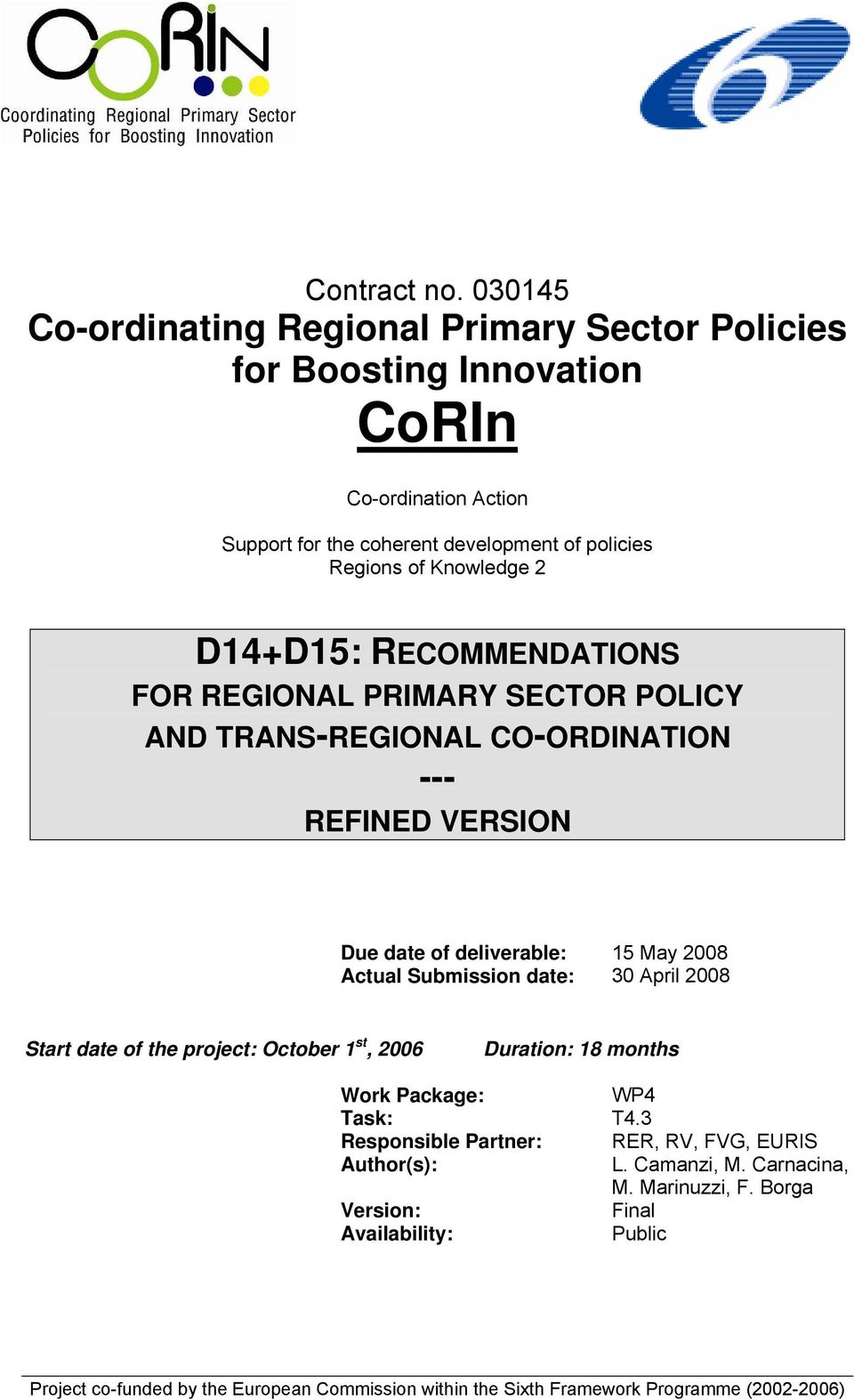 Knowledge 2 D14+D15: RECOMMENDATIONS FOR REGIONAL PRIMARY SECTOR POLICY AND TRANS-REGIONAL CO-ORDINATION --- REFINED VERSION Due date of deliverable: 15 May 2008