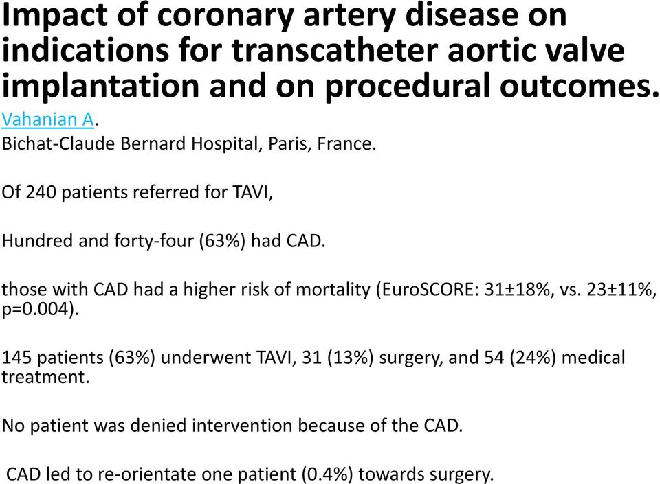 those with CAD had a higher risk of mortality (EuroSCORE: 31±18%, vs. 23±11%, p=0.004).