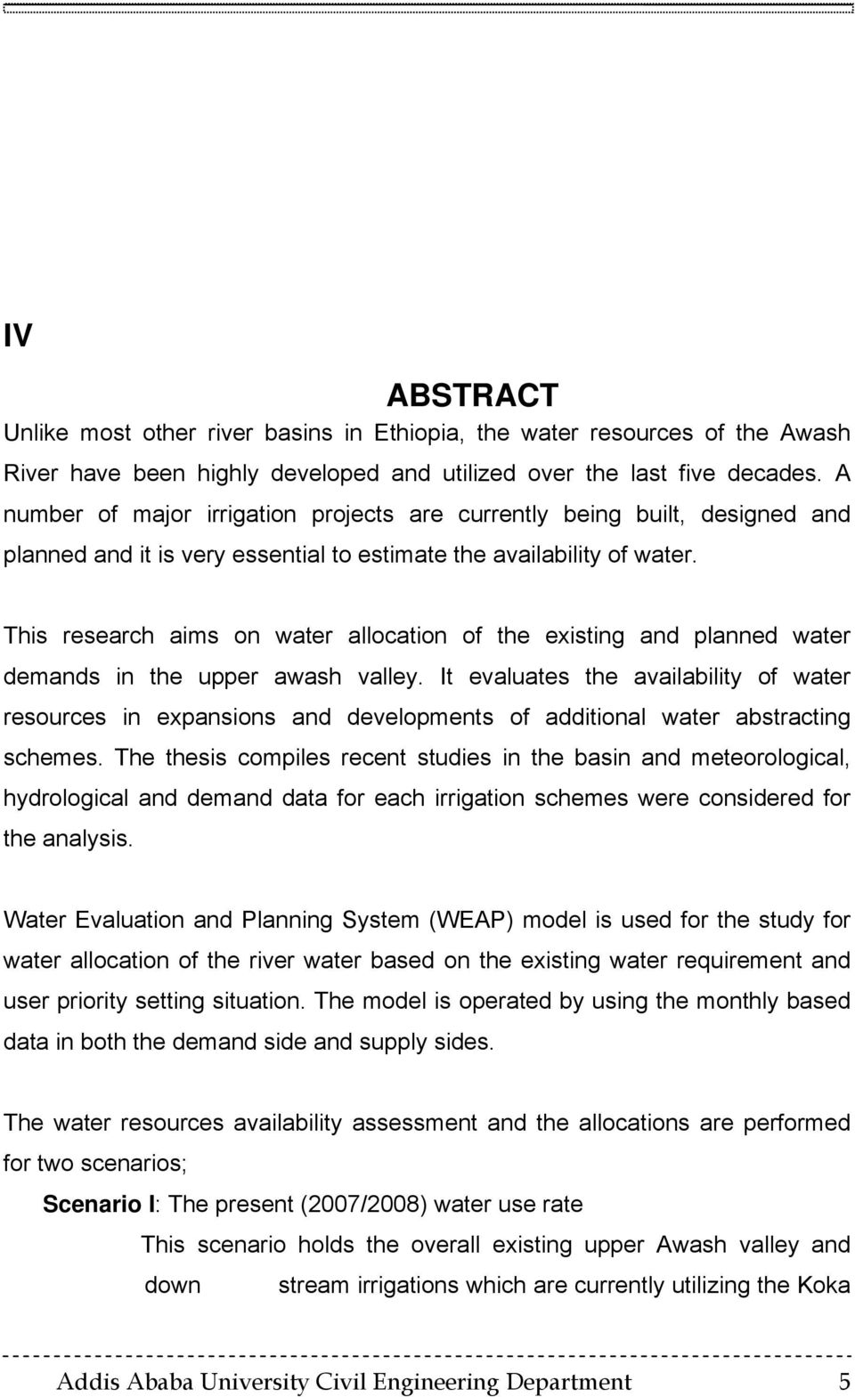 This research aims on water allocation of the existing and planned water demands in the upper awash valley.