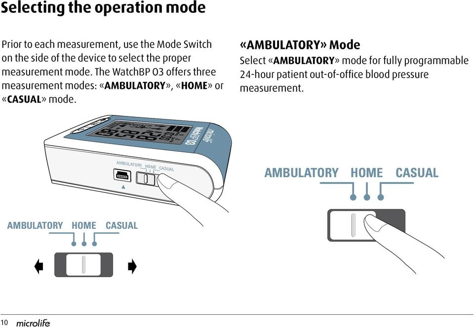 The WatchBP O3 offers three measurement modes: «AMBULATORY», «HOME» or «CASUAL» mode.