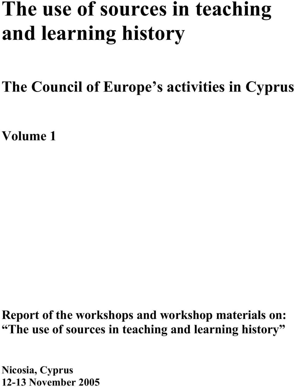 the workshops and workshop materials on: The use of sources