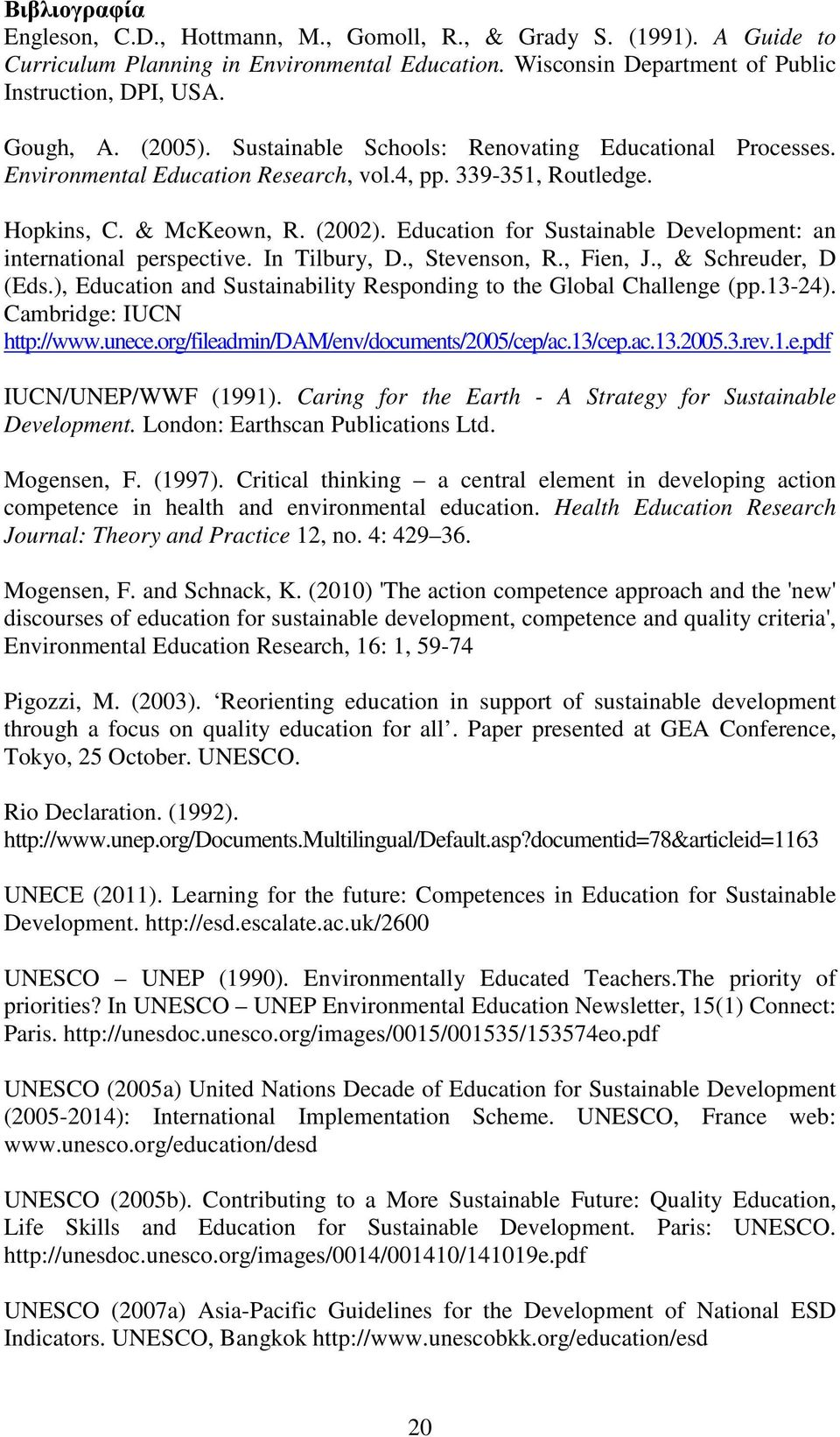 Education for Sustainable Development: an international perspective. In Tilbury, D., Stevenson, R., Fien, J., & Schreuder, D (Eds.