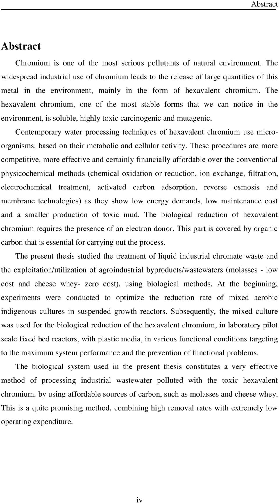 chromium removal thesis Removal of heavy metal from industrial wastewater using chitosan coated oil palm shell charcoal saifuddin m nomanbhay chemistry unit, department of engineering sciences  oxidation states of chromium persist in the environment, cr (iii) and cr (vi), which have contrasting toxicities, mobilities and bioavailabilities whereas cr (iii) is.
