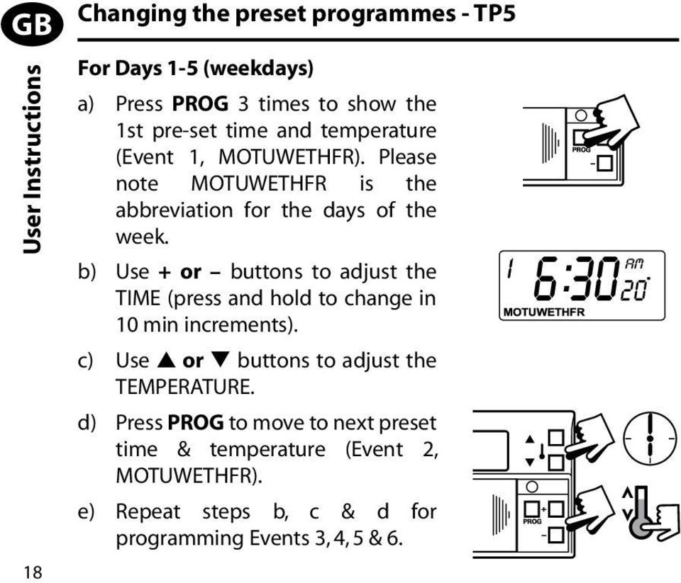 b) Use + or buttons to adjust the TIME (press and hold to change in 10 min increments).