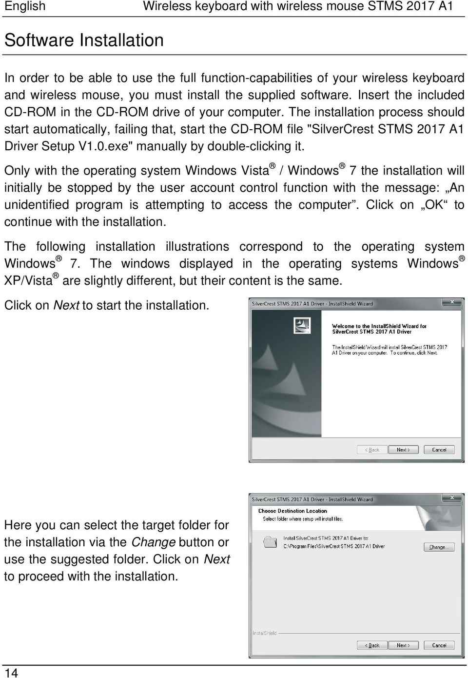 "The installation process should start automatically, failing that, start the CD-ROM file ""SilverCrest STMS 2017 A1 Driver Setup V1.0.exe"" manually by double-clicking it."