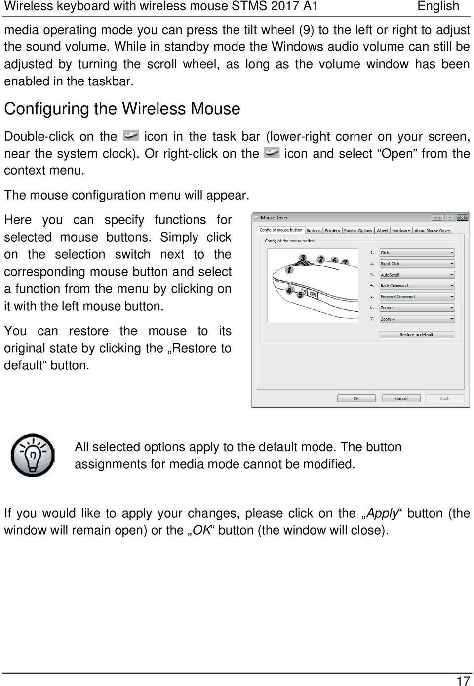 Configuring the Wireless Mouse Double-click on the icon in the task bar (lower-right corner on your screen, near the system clock). Or right-click on the icon and select Open from the context menu.