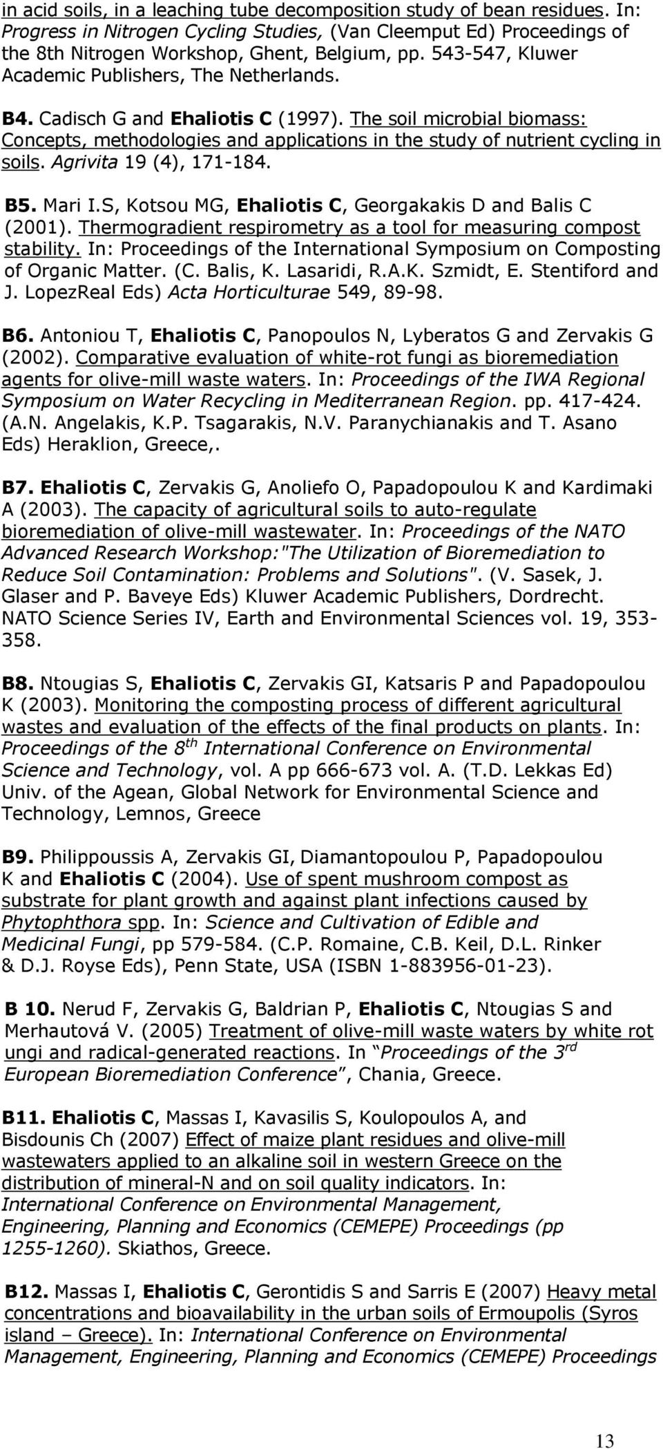 The soil microbial biomass: Concepts, methodologies and applications in the study of nutrient cycling in soils. Agrivita 19 (4), 171-184. B5. Mari I.