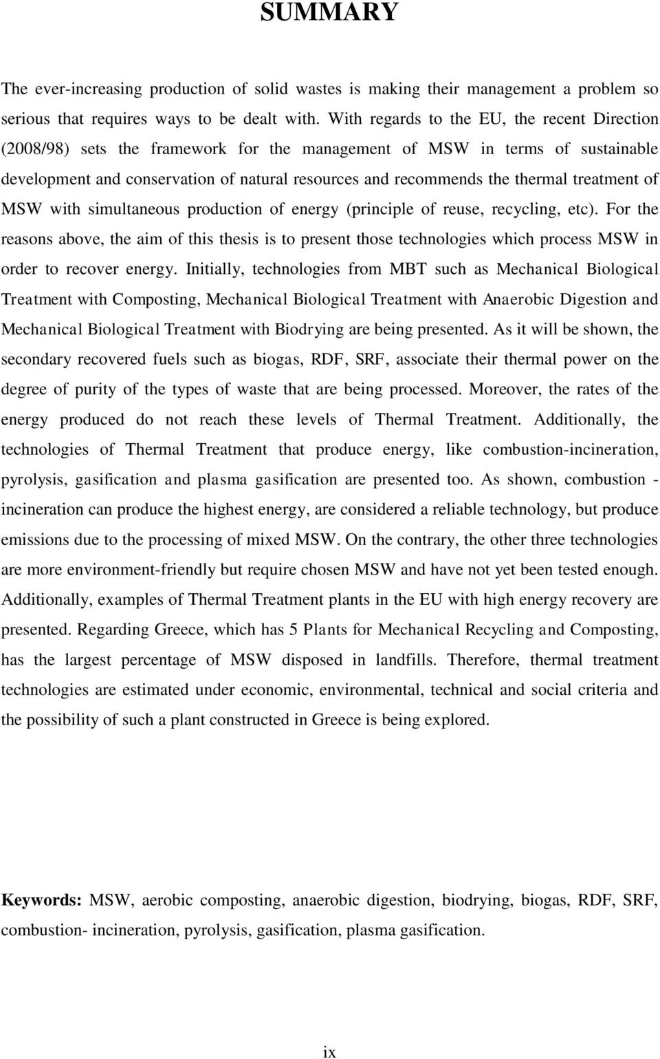 thermal treatment of MSW with simultaneous production of energy (principle of reuse, recycling, etc).
