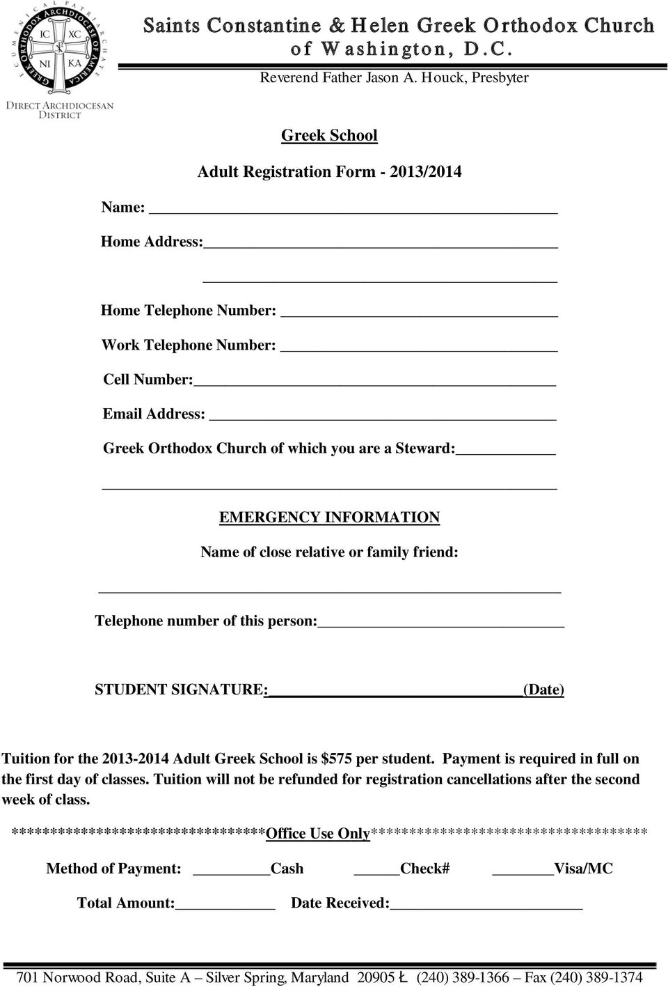 2013-2014 Adult Greek School is $575 per student. Payment is required in full on the first day of classes.