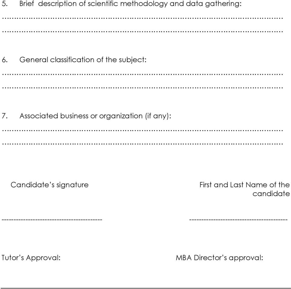 Associated business or organization (if any): Candidate s signature First and Last