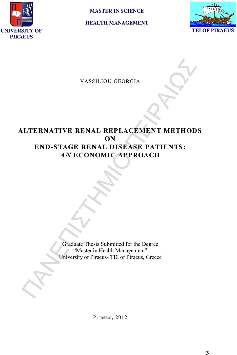 DISEASE PATIENTS: ΑΝ ECONOMIC APPROACH Graduate Thesis Submitted for the Degree