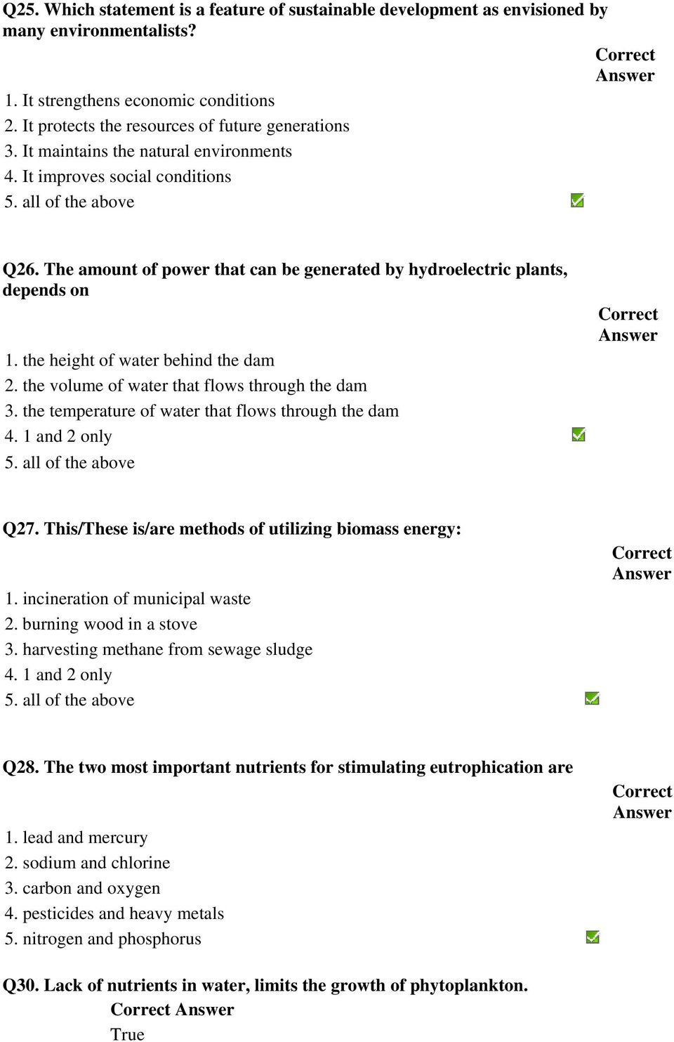 the volume of water that flows through the dam 3. the temperature of water that flows through the dam 4. 1 and 2 only Q27. This/These is/are methods of utilizing biomass energy: 1.