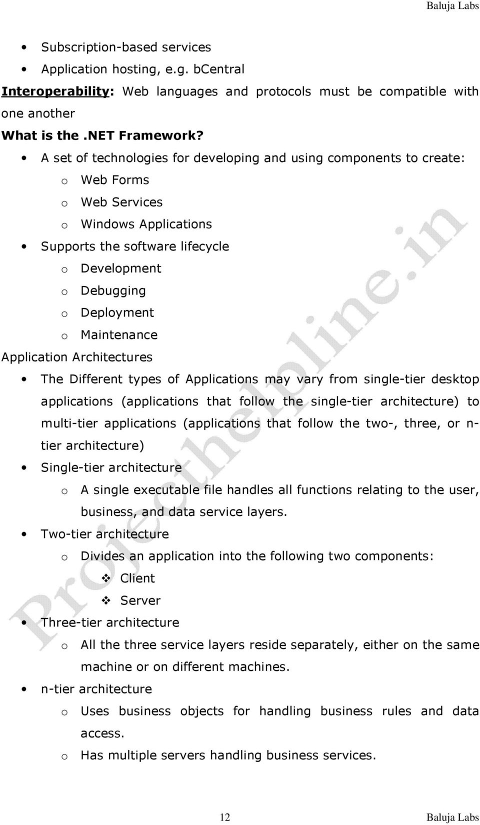 Maintenance Application Architectures The Different types of Applications may vary from single-tier desktop applications (applications that follow the single-tier architecture) to multi-tier