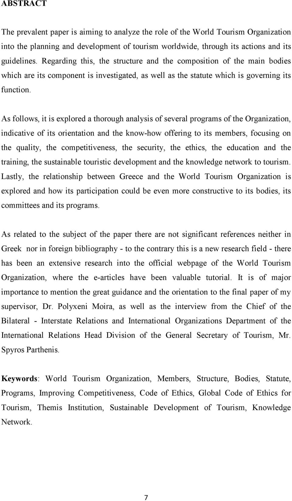 As follows, it is explored a thorough analysis of several programs of the Organization, indicative of its orientation and the know-how offering to its members, focusing on the quality, the