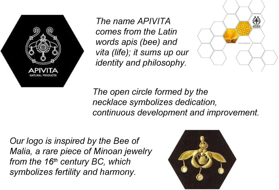 The open circle formed by the necklace symbolizes dedication, continuous development