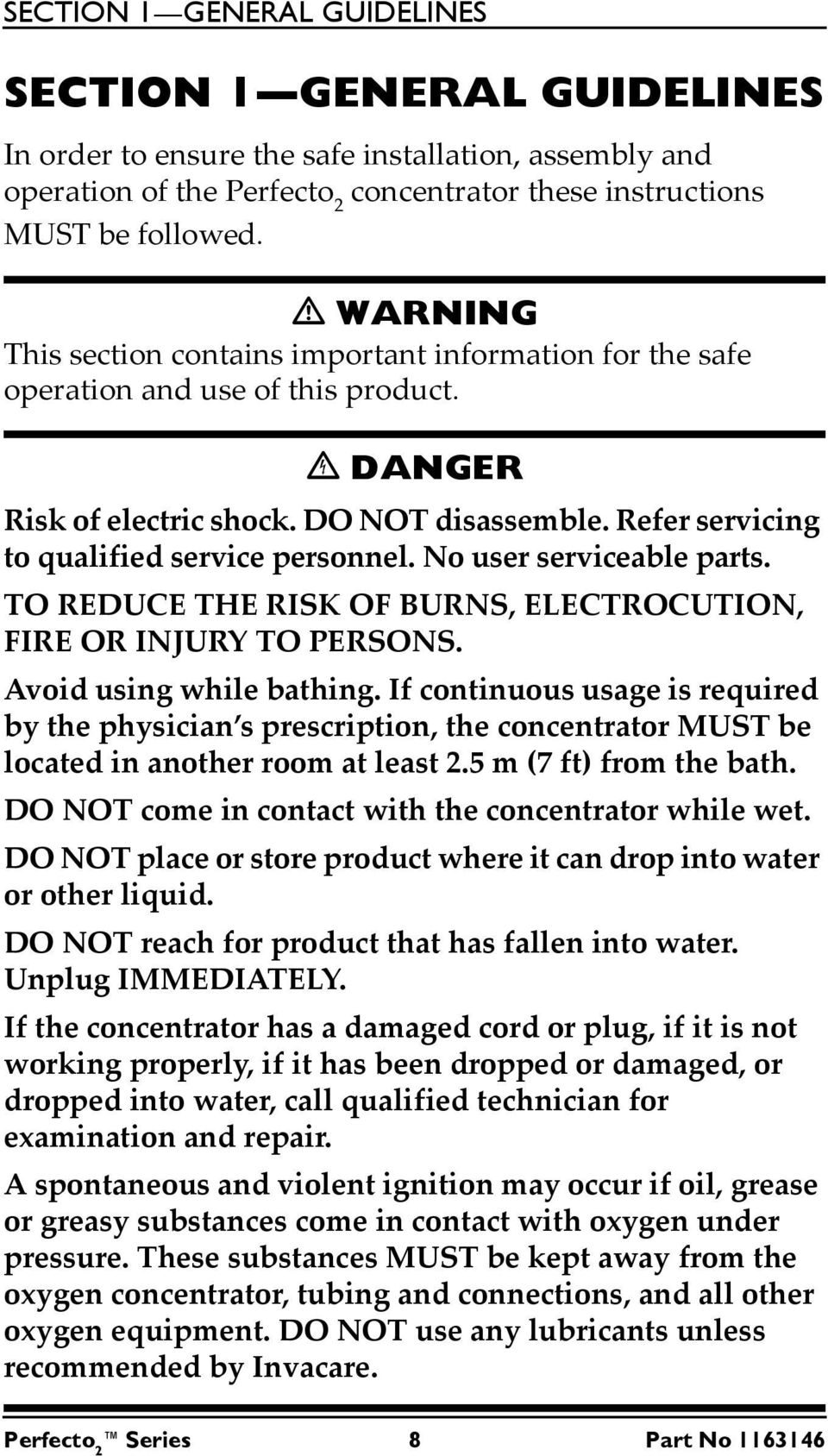 No user serviceable parts. TO REDUCE THE RISK OF BURNS, ELECTROCUTION, FIRE OR INJURY TO PERSONS. Avoid using while bathing.