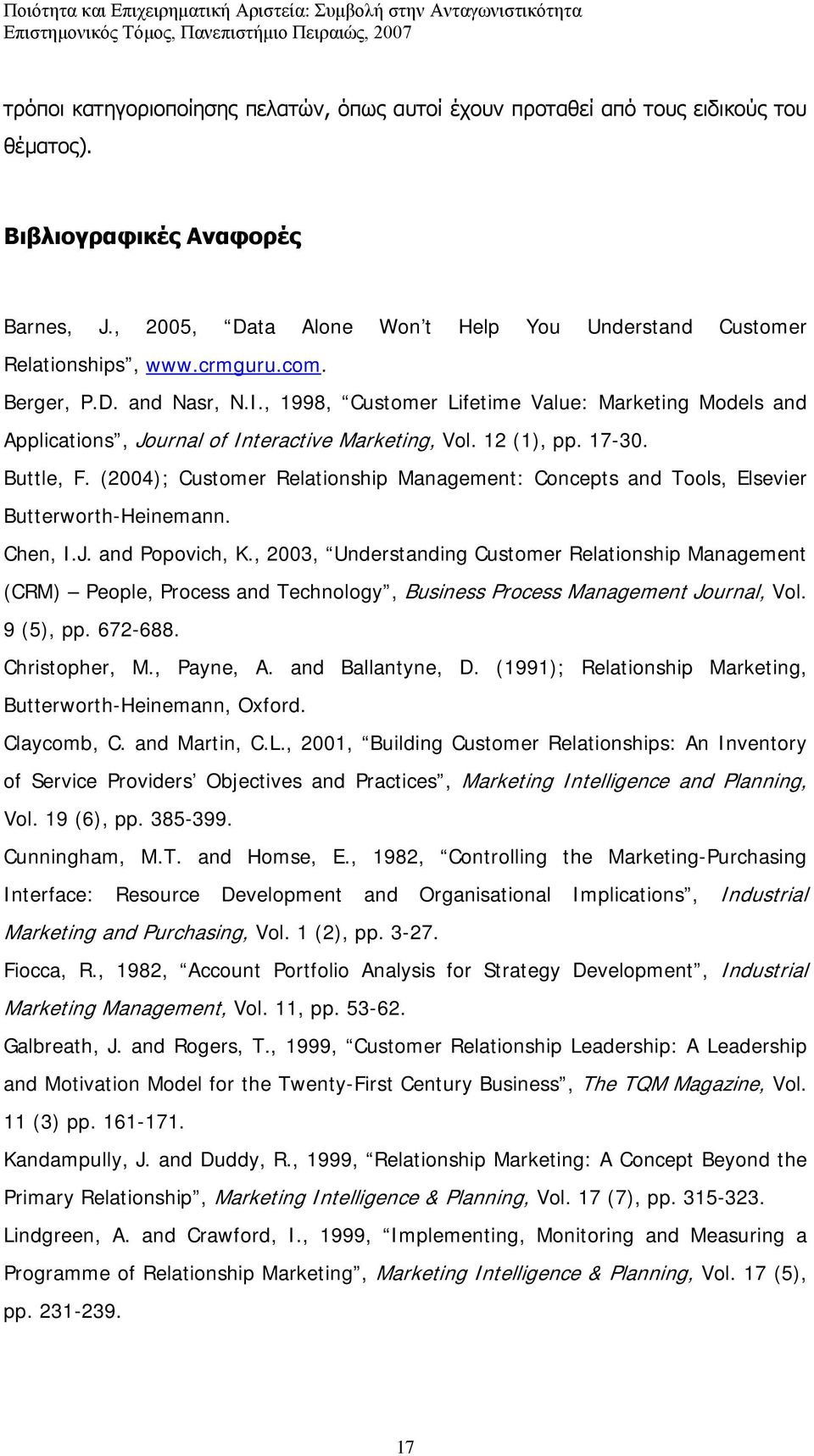 (2004); Customer Relationship Management: Concepts and Tools, Elsevier Butterworth-Heinemann. Chen, I.J. and Popovich, K.