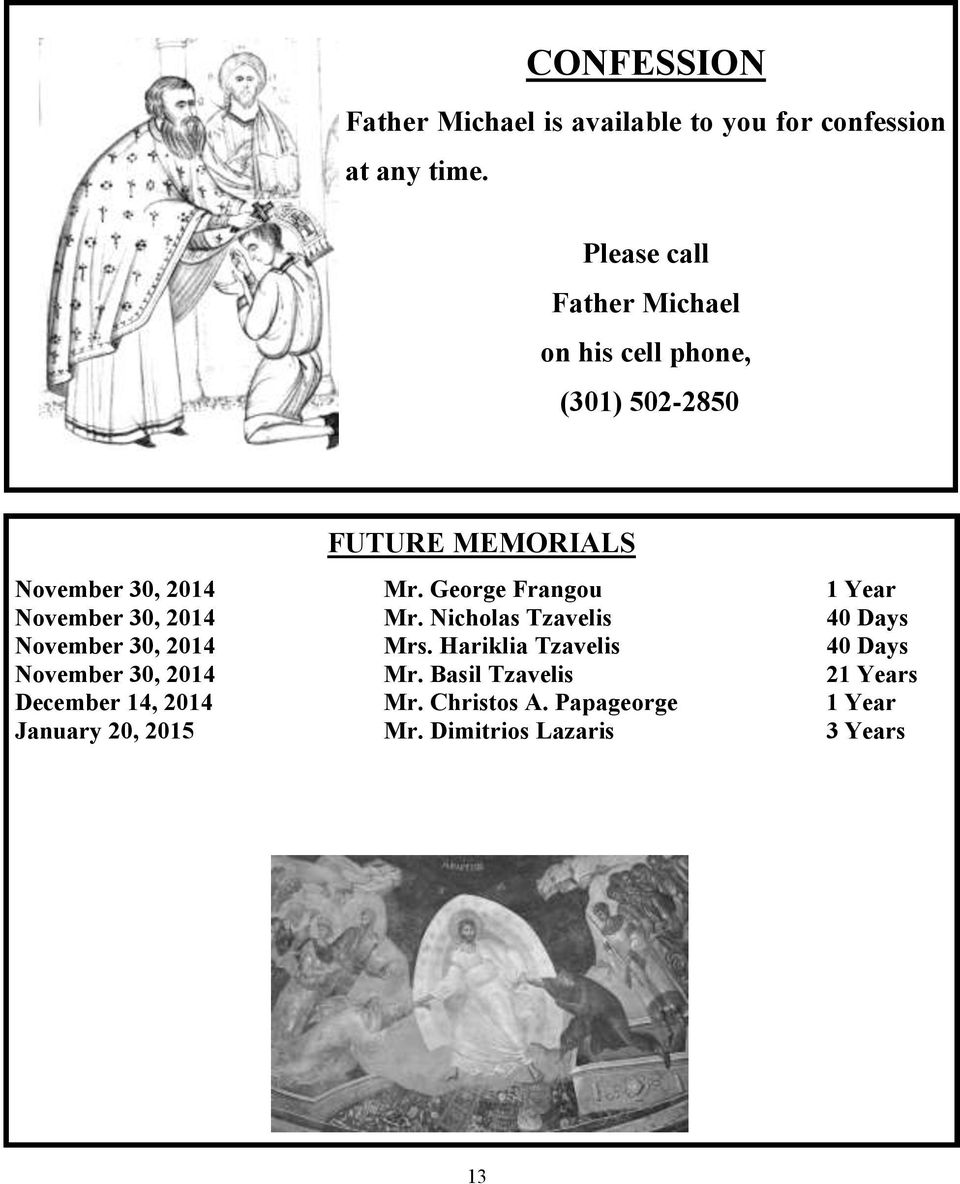 George Frangou 1 Year November 30, 2014 Mr. Nicholas Tzavelis 40 Days November 30, 2014 Mrs.