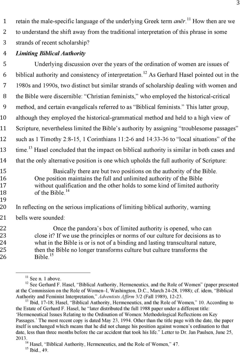 Limiting Bilical Authority Underlying discussion over the years of the ordination of women are issues of ilical authority and consistency of interpretation.